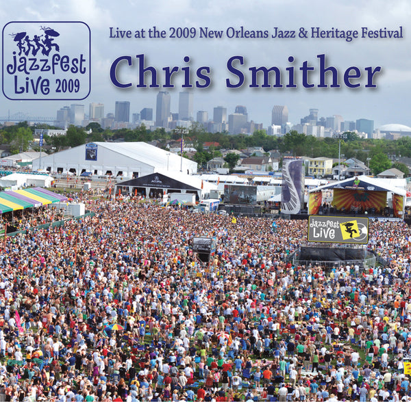 Chris Smither - Live at 2009 New Orleans Jazz & Heritage Festival