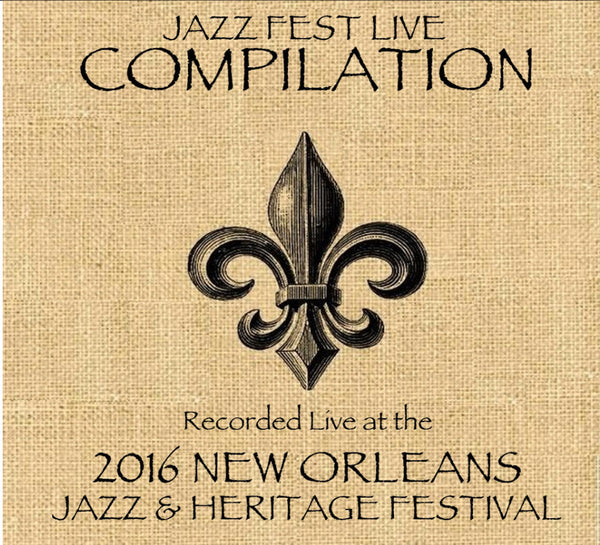 Holiday Savings! - Compilation:  Live at 2016 New Orleans Jazz & Heritage Festival