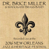 Dr. Brice Miller & Mahogany Brass Band - Live at 2016 New Orleans Jazz & Heritage Festival