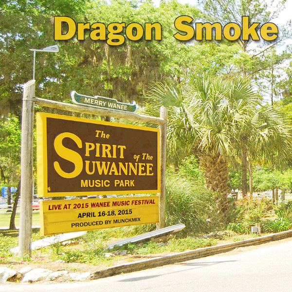 Dragon Smoke - Live at 2015 Wanee Music Festival