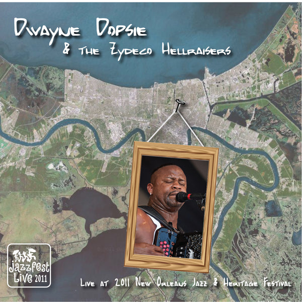 Dwayne Dopsie & the Zydeco Hellraisers - Live at 2011 New Orleans Jazz & Heritage Festival