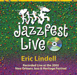 Eric Lindell - Live at 2005 New Orleans Jazz & Heritage Festival
