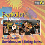Feufollet - Live at 2010 New Orleans Jazz & Heritage Festival
