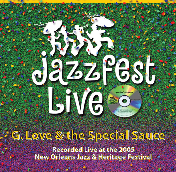 G. Love & Special Sauce - Live at 2005 New Orleans Jazz & Heritage Festival