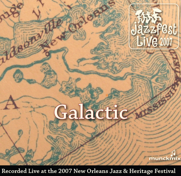 Galactic - Live at 2007 New Orleans Jazz & Heritage Festival