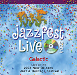 Galactic - Live at 2004 New Orleans Jazz & Heritage Festival