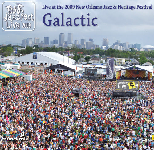 Galactic - Live at 2009 New Orleans Jazz & Heritage Festival