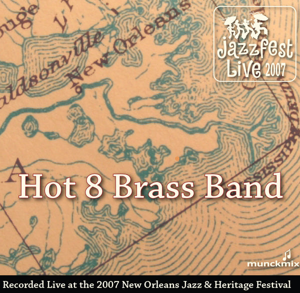 Hot 8 Brass Band - Live at 2007 New Orleans Jazz & Heritage Festival