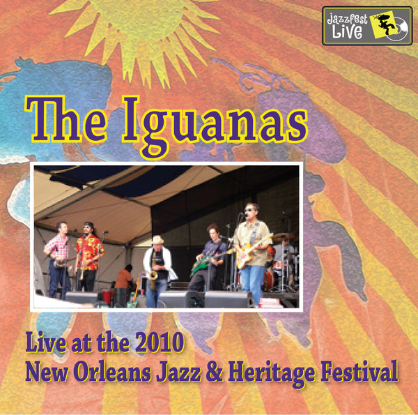 The Iguanas - Live at 2010 New Orleans Jazz & Heritage Festival