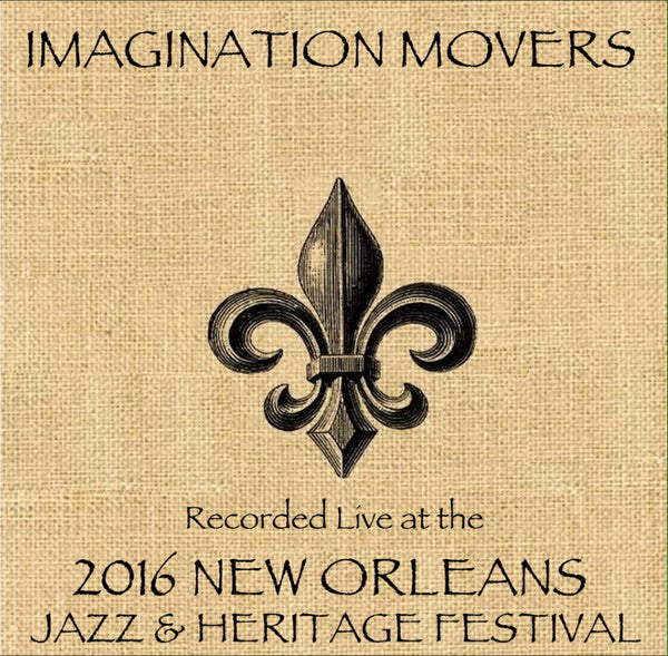 Imagination Movers - Live at 2016 New Orleans Jazz & Heritage Festival