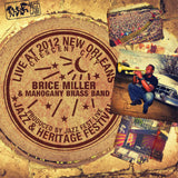 Brice Miller & Mahogany Brass Band - Live at 2012 New Orleans Jazz & Heritage Festival