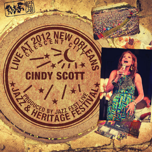 Cindy Scott - Live at 2012 New Orleans Jazz & Heritage Festival