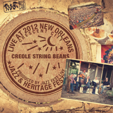 Creole String Beans - Live at 2012 New Orleans Jazz & Heritage Festival