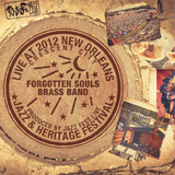 Forgotten Souls Brass Band - Live at 2012 New Orleans Jazz & Heritage Festival