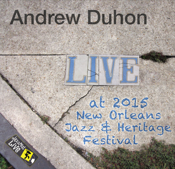 Andrew Duhon - Live at 2015 New Orleans Jazz & Heritage Festival