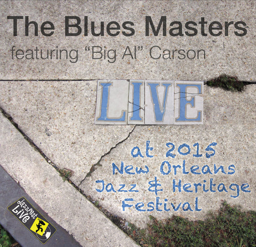 Big Al Carson & the Blues Masters - Live at 2015 New Orleans Jazz & Heritage Festival