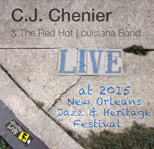 C.J. Chenier & the Red Hot Louisiana Band - Live at 2015 New Orleans Jazz & Heritage Festival