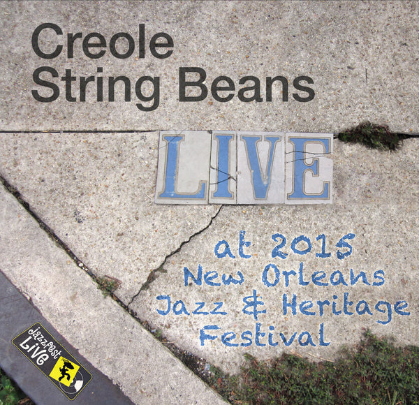 Creole String Beans - Live at 2015 New Orleans Jazz & Heritage Festival