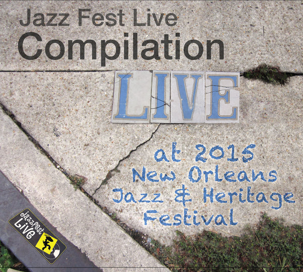 Holiday Savings! - Compilation: Live at 2015 New Orleans Jazz & Heritage Festival