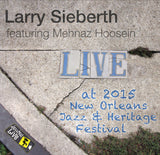 Larry Sieberth featuring Mehnaz Hoosein - Live at 2015 New Orleans Jazz & Heritage Festival