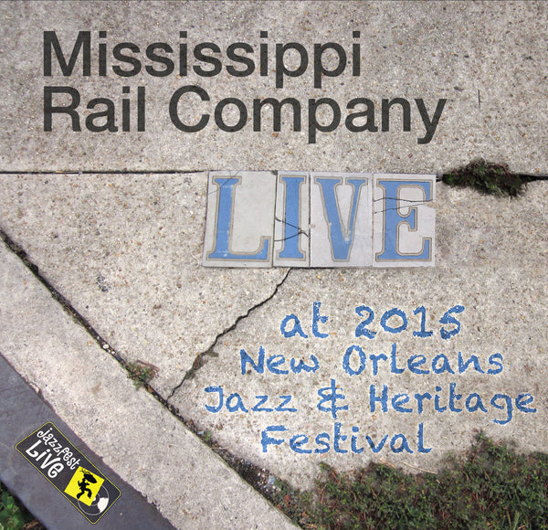 Mississippi Rail Company - Live at 2015 New Orleans Jazz & Heritage Festival