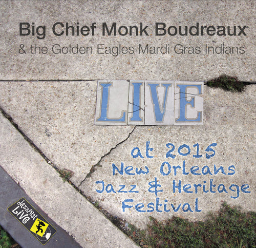 Monk Boudreaux & the Golden Eagles Mardi Gras Indians - Live at 2015 New Orleans Jazz & Heritage Festival