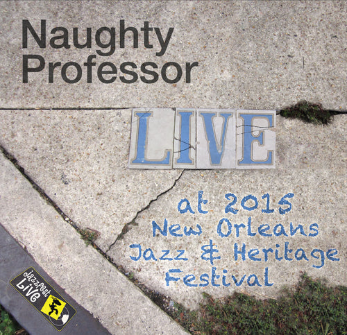 Naughty Professor - Live at 2015 New Orleans Jazz & Heritage Festival