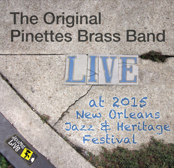The Original Pinettes Brass Band - Live at 2015 New Orleans Jazz & Heritage Festival