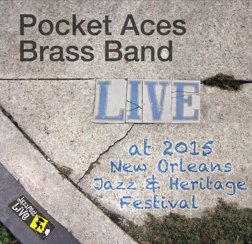 Pocket Aces Brass Band - Live at 2015 New Orleans Jazz & Heritage Festival