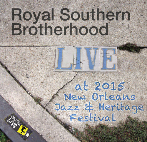 Royal Southern Brotherhood - Live at 2015 New Orleans Jazz & Heritage Festival