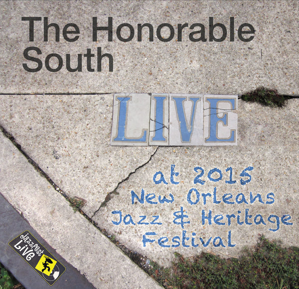 The Honorable South - Live at 2015 New Orleans Jazz & Heritage Festival