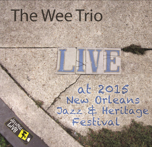 The Wee Trio - Live at 2015 New Orleans Jazz & Heritage Festival
