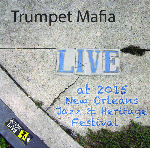 Trumpet Mafia - Live at 2015 New Orleans Jazz & Heritage Festival