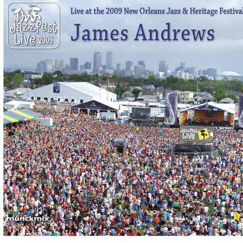 James Andrews - Live at 2009 New Orleans Jazz & Heritage Festival