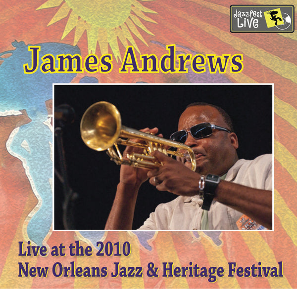 James Andrews - Live at 2010 New Orleans Jazz & Heritage Festival