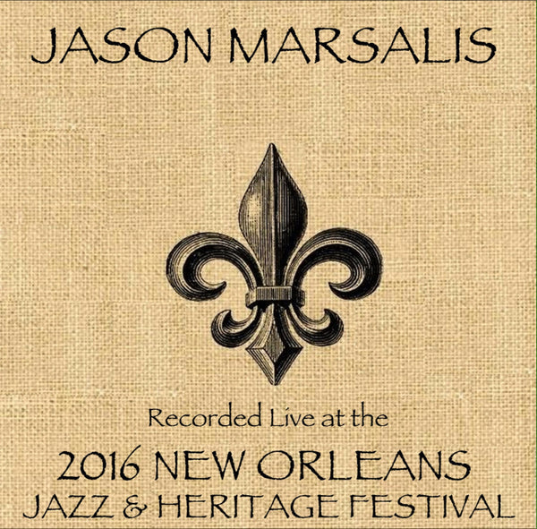 Jason Marsalis - Live at 2016 New Orleans Jazz & Heritage Festival