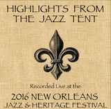 Holiday Savings! - Highlights From The Jazz Tent: Live at 2016 New Orleans Jazz & Heritage Festival