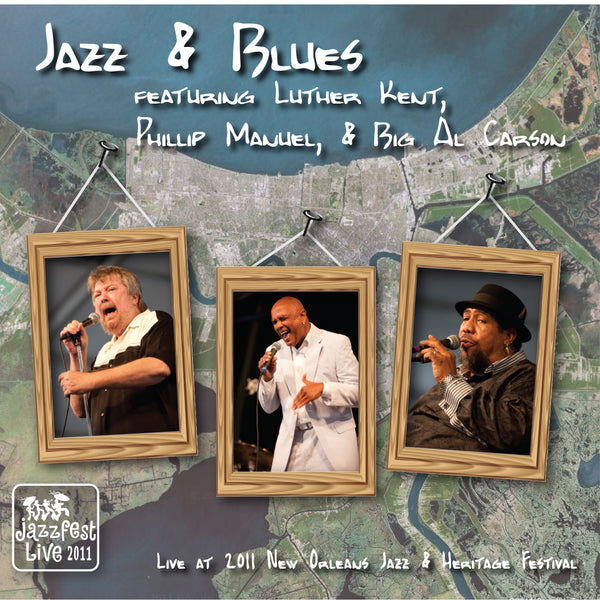 Jazz and Blues - Live at 2011 New Orleans Jazz & Heritage Festival