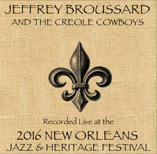 Jeffrey Broussard and the Creole Cowboys - Live at 2016 New Orleans Jazz & Heritage Festival