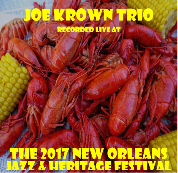 Joe Krown Trio - Live at 2017 New Orleans Jazz & Heritage Festival
