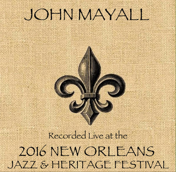 John Mayall  - Live at 2016 New Orleans Jazz & Heritage Festival