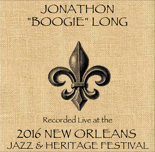 Johnathon Boogie Long - Live at 2016 New Orleans Jazz & Heritage Festival