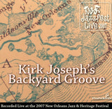 Kirk Joseph Backyard Groove - Live at 2007 New Orleans Jazz & Heritage Festival