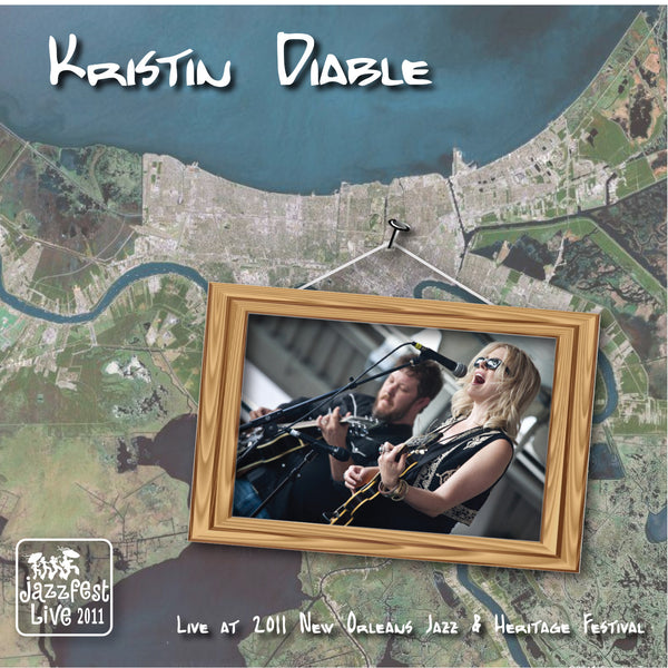 Kristin Diable - Live at 2011 New Orleans Jazz & Heritage Festival
