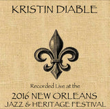 Kristin Diable - Live at 2016 New Orleans Jazz & Heritage Festival