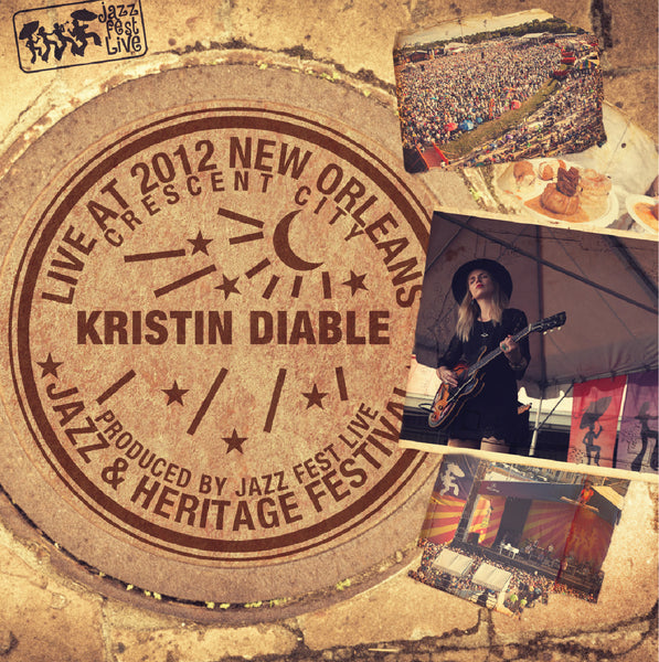 Kristin Diable - Live at 2012 New Orleans Jazz & Heritage Festival
