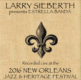 Larry Sieberth presents Estrella Banda - Live at 2016 New Orleans Jazz & Heritage Festival