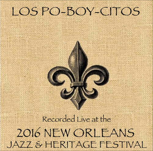 Los Poy-Boy-Citos - Live at 2016 New Orleans Jazz & Heritage Festival