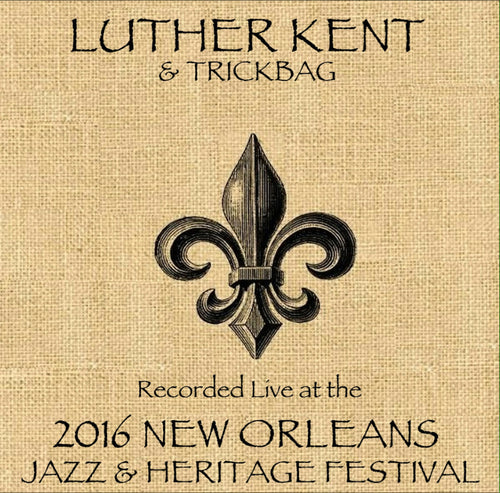 Luther Kent - Live at 2016 New Orleans Jazz & Heritage Festival