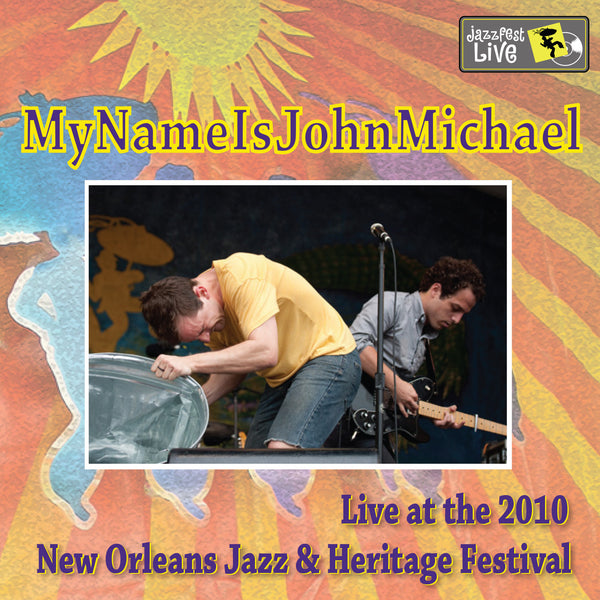 mynameisjohnmichael - Live at 2010 New Orleans Jazz & Heritage Festival